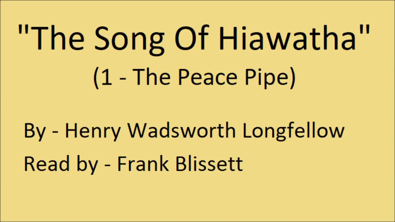 the song of hiawatha i the peace pipe by henry wadsworth   the song of hiawatha i the peace pipe by henry wadsworth longfellow
