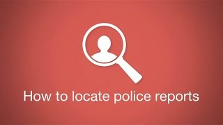How to Locate your Police Report
