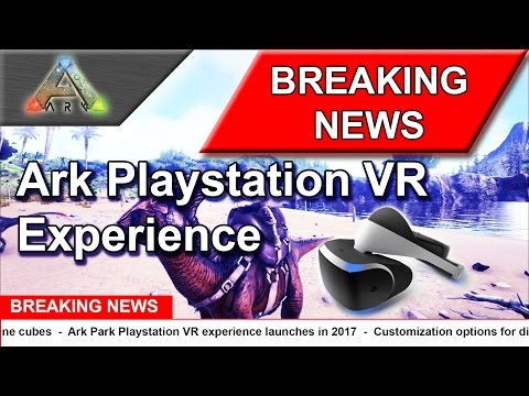 Ark: Survival Evolved - PSVR - Ark Park Playstation Virtual Reality (VR Experience 2017)