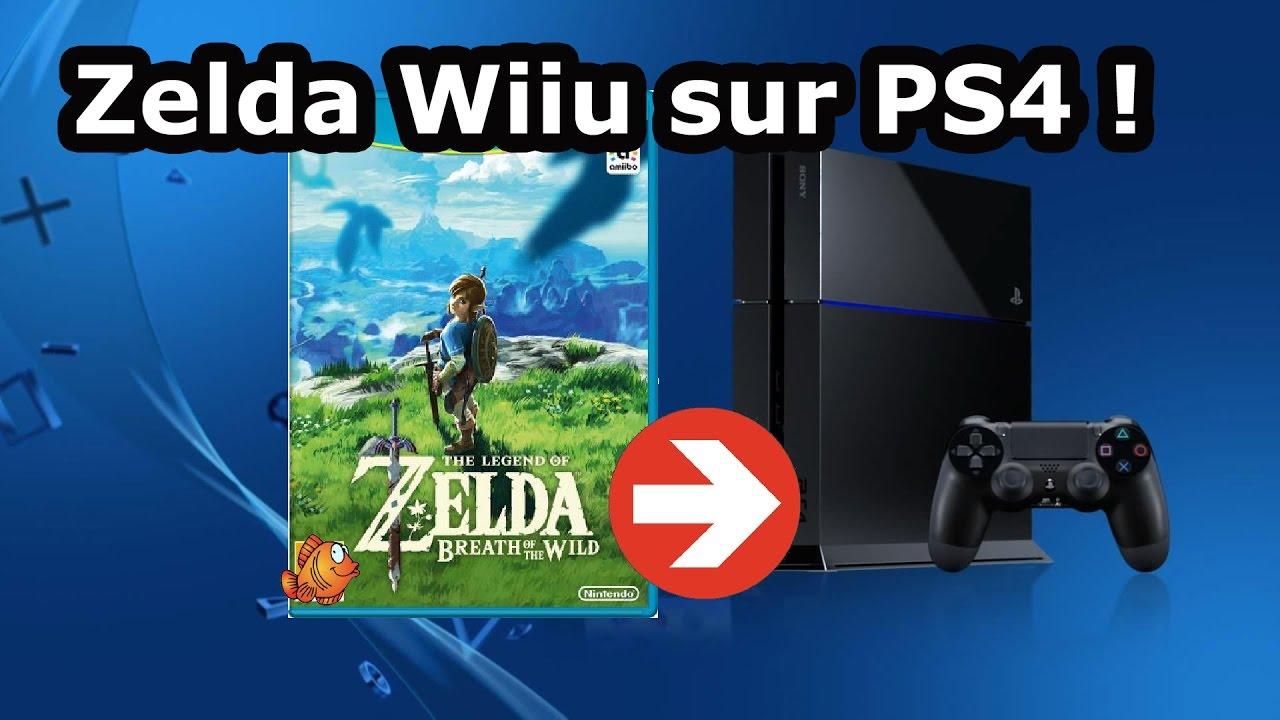 Zelda Breath Of The Wild Ps4 comment jouer à zelda wiiu sur ps4 ? le tuto ! 🐟 - youtube