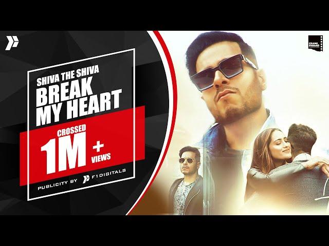New Punjabi Song 2021   Break My Heart - SHIVA THE SHIVA   Latest Punjabi Song 2021