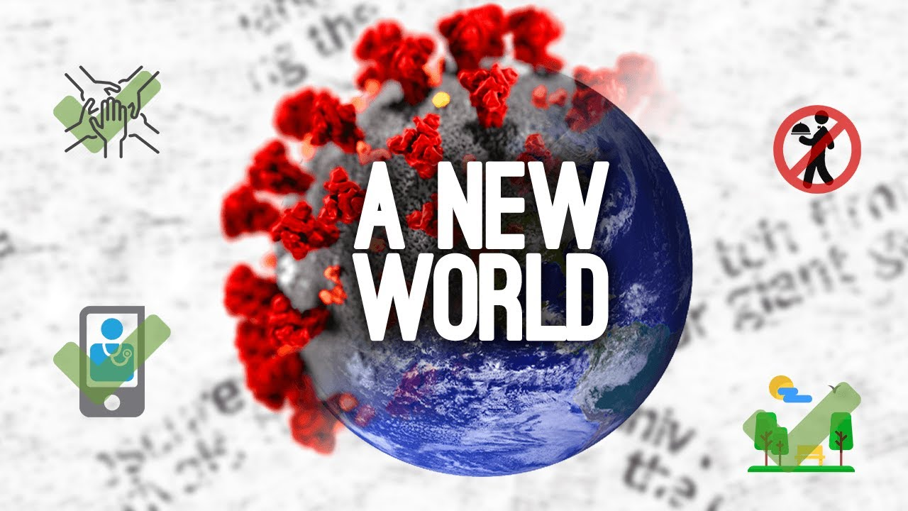 Will the World Ever Remain the same After Coronavirus?