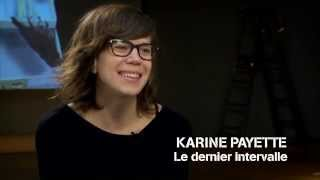 Karine Payette - Le dernier intervallle - Maison de la culture du Plateau-Mont-Royal