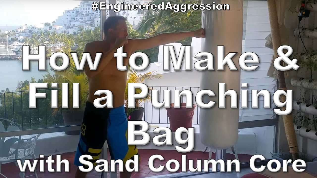 How To Make Fill A Punching Bag With Sand Column Core