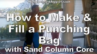 How to Make & Fill a Punching Bag with Sand Column Core