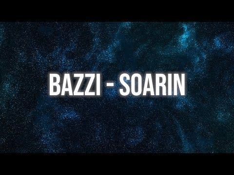 Bazzi - Soarin Lyrics