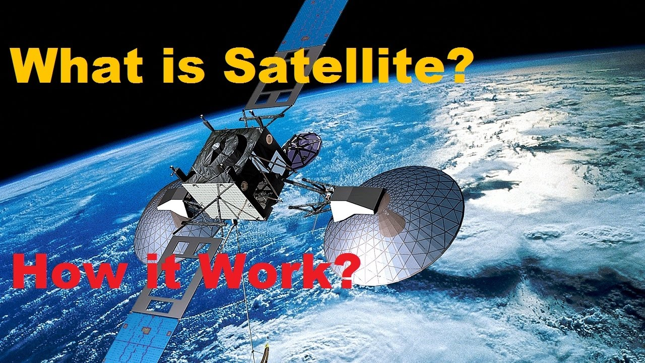 What Is Satellite And How It Work Learn About Satellite