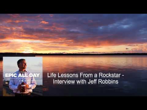 Life Lessons From a Rockstar   Interview with Jeff Robbins