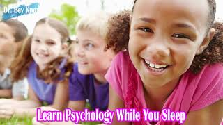 Learn Psychology While You Sleep -  Peer Relationships in Childhood