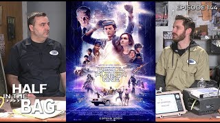 Half in the Bag Episode 144: Ready Player One