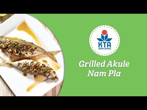 "Grilled Akule Nam Pla with Chef Malcolm ""Maka"" Kwon"