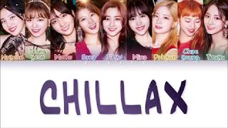 TWICE (트와이스) - CHILLAX (Color Coded Lyrics Eng/Rom/Han/가사)