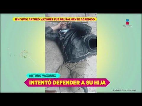 �Arturo V�zquez fue brutalmente agredido por defender a su hija! | De Primera Mano