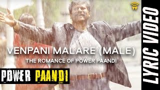 The Romance Of Power Paandi - Venpani Malare (Male) [Lyric Video] | Power Paandi | Dhanush