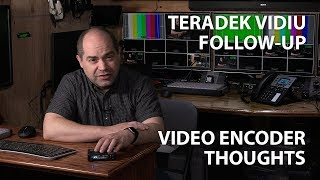 Teradek VidiU and Streaming Encoder Thoughts (and update on firmware issue)