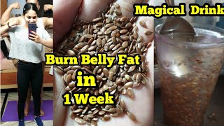 Lose Weight / Burn Belly Fat in 1 Week   Flax Seeds For Weightloss