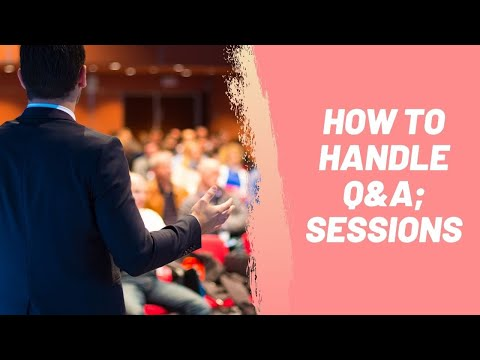 How to Handle Q&A; Sessions