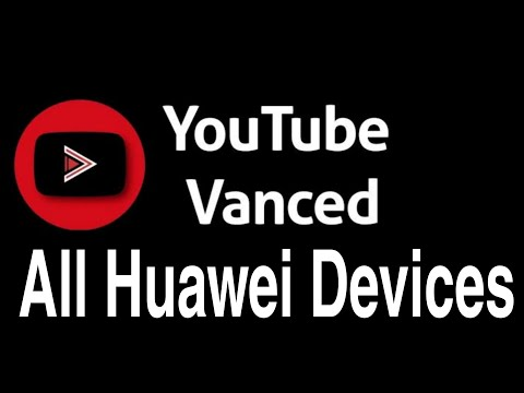 YouTube Vanced for HUAWEI DEVICES | FINALLY OUT