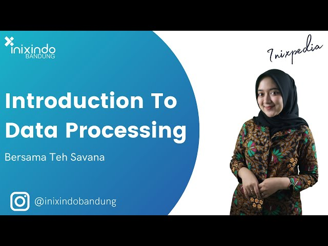 INIXPEDIA - Introduction To Data Processing