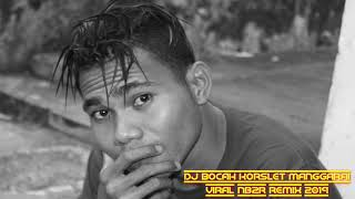 Download DJ BOCAH _RORSLET _MANGGARAI VIRAL _BY NB2R REMIX 2019_ JAHOSA CHANNEL