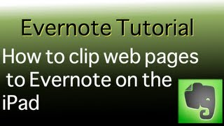 How to clip web pages to Evernote from your ipad