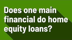 Does one main financial do home equity loans?