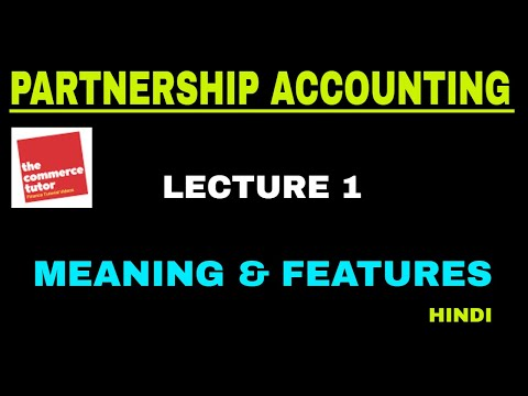 Introduction to Partnership Accounting - Meaning and Features | Lecture 1 (Hindi)