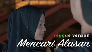 Mencari alasan - Reggae version by Jovita aurel