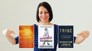The Art of Learning, Reinvent Yourself & Tribe | Three Books Worth Reading
