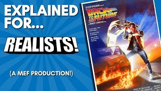 Back to the Future Explained For Realists! (A Comedic Commentary)