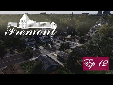 Cities Skylines: Fremont - Ep 12 - Suburban Expansion |