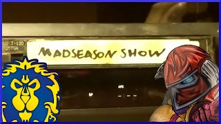 MadSeasonShow Last Day of Beta - Classic Beta Day 57