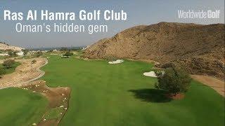 Ras Al Hamra Golf Club - Oman's hidden gem