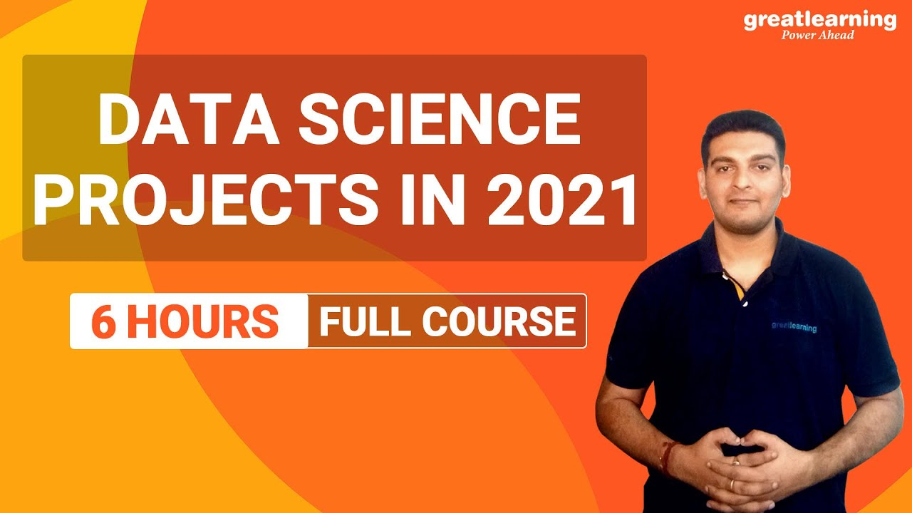 Data Science Projects in 2021 | Data Science Project in 2021 | Great Learning