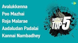 Weekly Top 5 | Avalukkenna | Poo Mazhai Thoovi | Roja Malarae | Aadaludan Padalai | Kannai Nambadhey