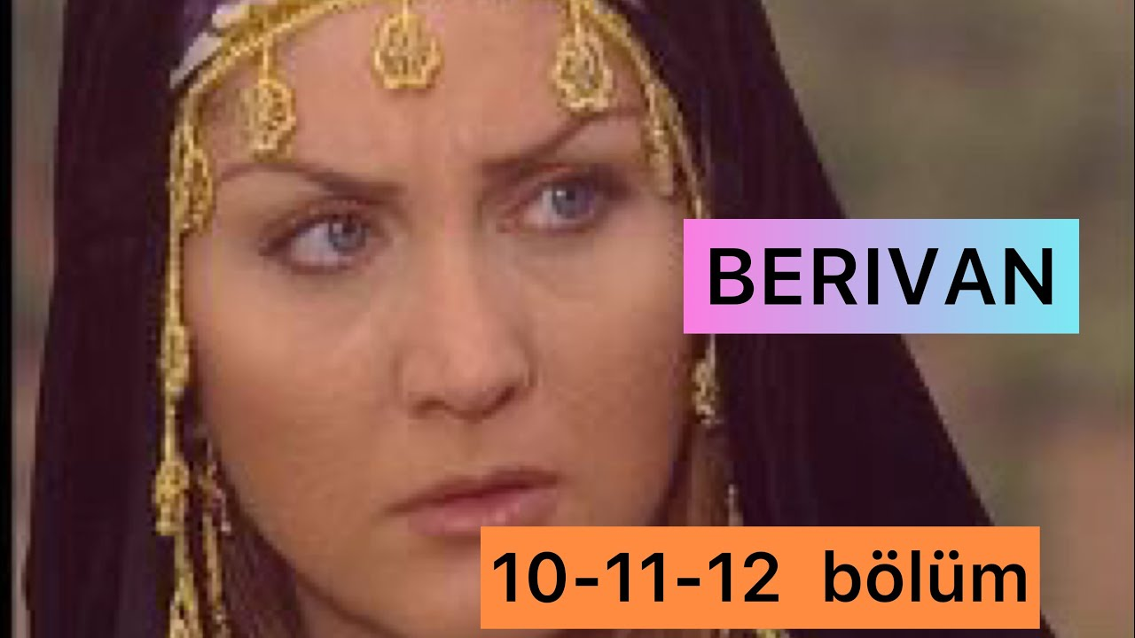 Türk film BERIVAN 10-11-12 BÖLÜM TÜM SERİ SÖZLEŞMELERİ. Sibel Can. Türk dizileri