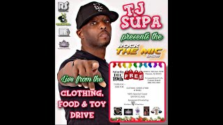 TJ SupaHype presents the Rock The Mic Show Live From The Christmas Clothing, Food & Toy Drive