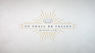 He Shall Be Called: Week 2