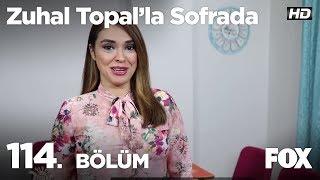 Zuhal Topal'la Sofrada 114. Bölüm