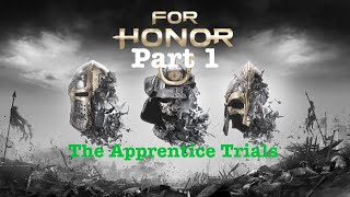 For Honor Part 1-The Apprentice Trials   Game Playthroughs
