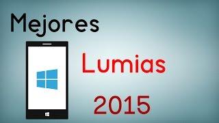 Los mejores Lumias de este año 2015 - Mi opinión