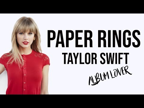 Taylor Swift - Paper Rings [ Lyrics ] Album Lover