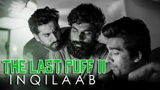 The Last Puff 2 - Inqilaab | Independence Day Special | MangoBaaz