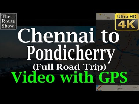 Drive to Pondicherry from Chennai | Video With GPS | 4K