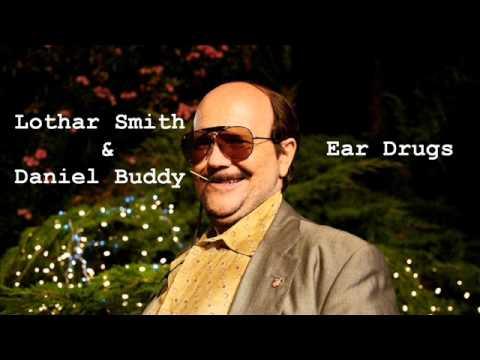 Lothar Smith & Daniel Buddy - Ear Drugs