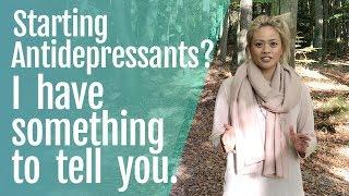 Starting Antidepressants? I Have Something to Tell You