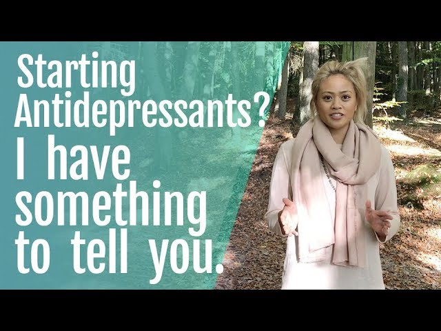 Starting Antidepressants? I Have Something to Tell You
