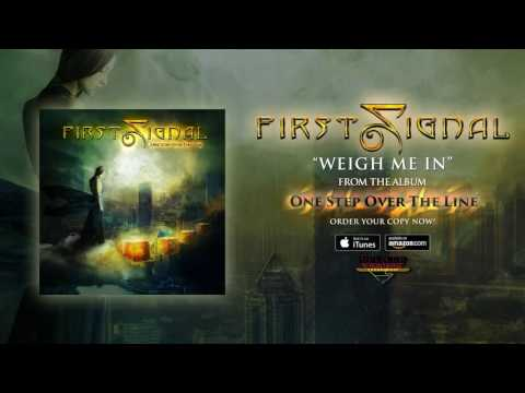 """First Signal - """"Weigh Me In"""" (Official Audio)"""