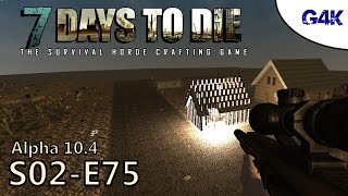 Eviction By TNT | 7 Days To Die Gameplay | S02E75