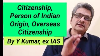 Citizenship-Person of Indian origin and overseas citizen of India card holder